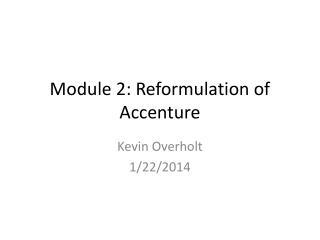 Module 2: Reformulation of Accenture