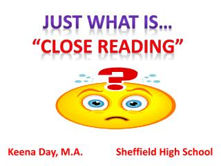 "Just What Is… ""Close reading"""