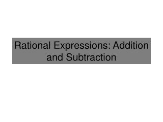 Rational Expressions: Addition and Subtraction