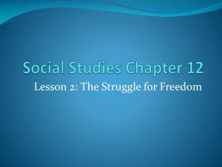 Social Studies Chapter 12