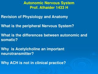 Autonomic Nervous System Prof.  Alhaider 1433  H Revision of Physiology and Anatomy