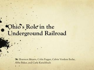Ohio�s Role in the Underground Railroad