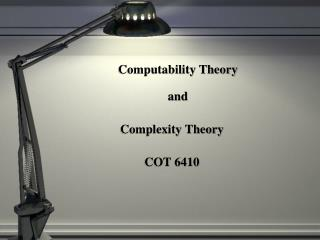 Computability Theory and Complexity Theory COT 6410