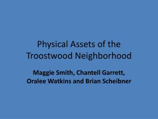 Physical Assets of the  Troostwood  Neighborhood