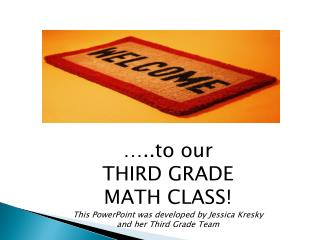 …..to our THIRD GRADE  MATH CLASS !