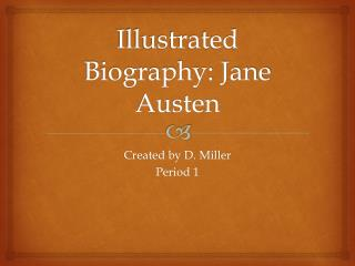 Illustrated Biography: Jane Austen