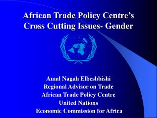 African Trade Policy Centre s Cross Cutting Issues- Gender