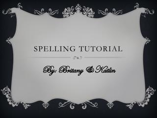 Spelling Tutorial
