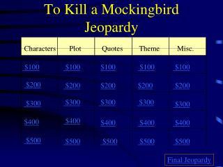 To Kill a Mockingbird Jeopardy