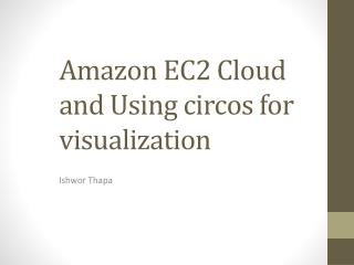 Amazon EC2 Cloud and Using  circos  for visualization