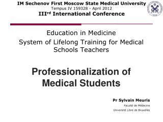 Education  in  Medicine System of Lifelong Training for Medical Schools Teachers