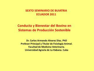 Dr. Carlos Armando Alvarez Díaz. PhD Profesor Principal y Titular de Fisiología Animal.