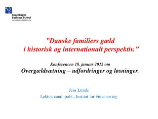 Jens Lunde Lektor, cand. polit., Institut for Finansiering