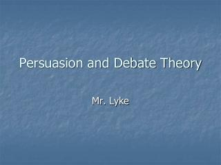 Persuasion and Debate Theory