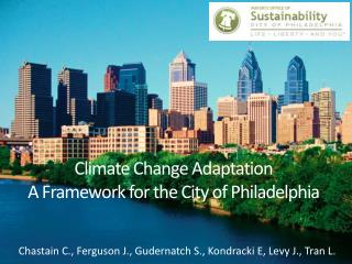 Climate  Change  Adaptation A Framework for  the City  of  Philadelphia