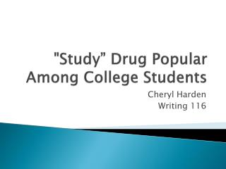 """Study"" Drug Popular Among College Students"