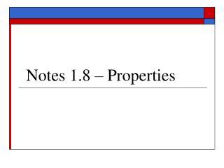Notes 1.8 – Properties