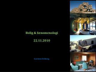 Bolig & fænomenologi 22.11.2010