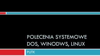 Polecenia systemowe dos, winodws, linux