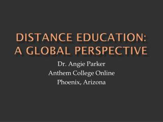 Distance Education:  A Global perspective