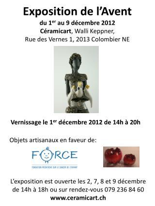 Exposition de l'Avent  du 1 er  au 9 décembre 2012 Céramicart , Walli  Keppner ,