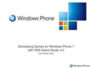 Developing Games for Windows Phone 7  with XNA Game Studio 4.0