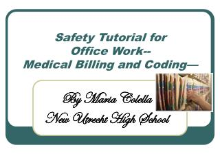 Safety Tutorial for  Office Work-- Medical Billing and Coding
