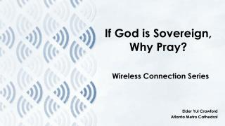 If God is Sovereign,  Why Pray?