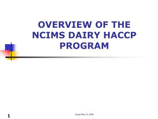 OVERVIEW OF THE NCIMS DAIRY HACCP PROGRAM