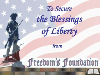 To Secure  the Blessings  of Liberty