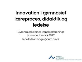 Innovation i gymnasiet læreproces, didaktik og ledelse