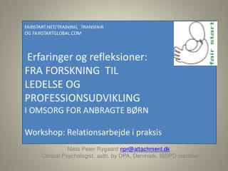 Niels Peter Rygaard  npr@attachment.dk  .