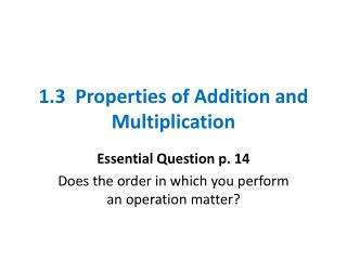 1.3  Properties of Addition and Multiplication
