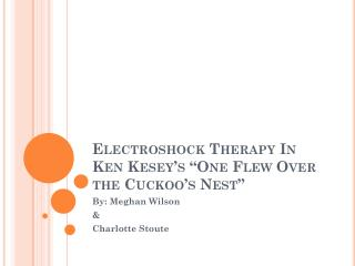 "Electroshock Therapy In Ken  Kesey's  ""One Flew Over the Cuckoo's Nest"""