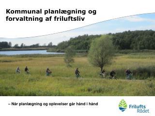 Kommunal planlægning og forvaltning af friluftsliv