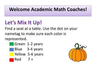 Welcome Academic Math Coaches!