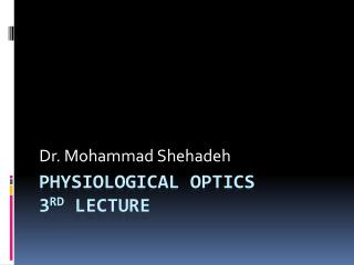 Physiological optics 3 rd  lecture
