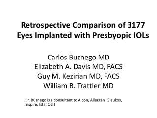 Retrospective Comparison of  3177  Eyes Implanted with  Presbyopic  IOLs