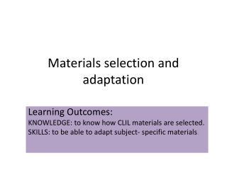 Materials selection  and  adaptation