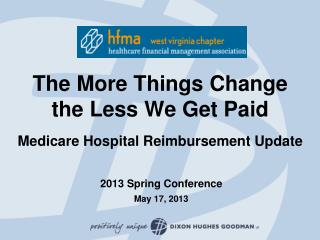 The  More Things  Change the  Less We Get Paid Medicare Hospital Reimbursement Update