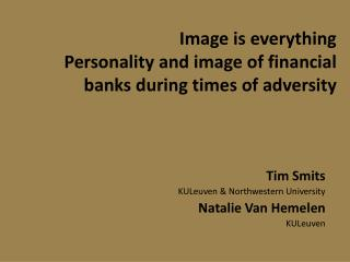 Image is  everything Personality  and image of  financial banks during times  of  adversity