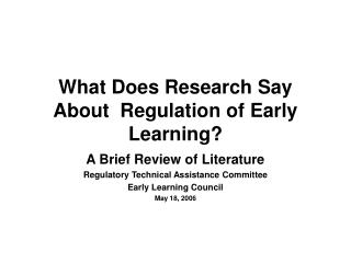 What Does Research Say About  Regulation of Early Learning