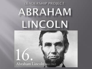 Leadership Project: Abraham Lincoln