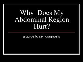 Why  Does My Abdominal Region Hurt