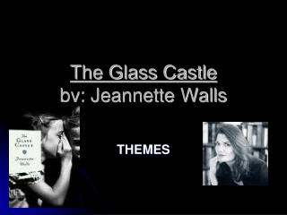 The Glass Castle by: Jeannette Walls