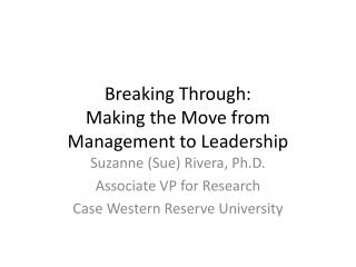 Breaking Through: M aking the Move from Management to Leadership