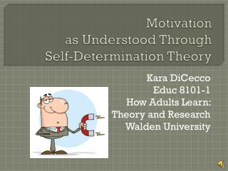 Motivation as Understood Through  Self-Determination Theory