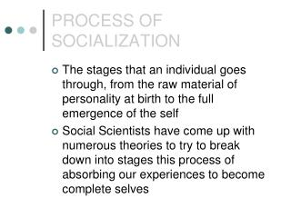 PROCESS OF SOCIALIZATION