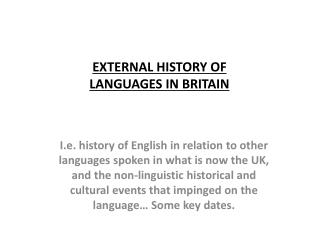 EXTERNAL HISTORY OF LANGUAGES IN BRITAIN