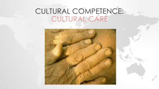 Cultural Competence:  Cultural CARE